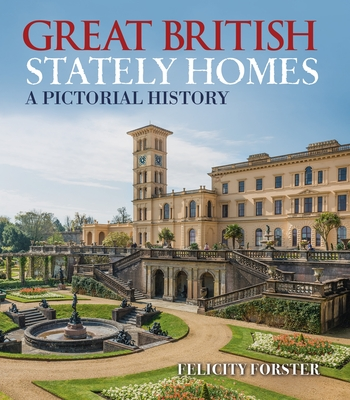 Great British Stately Homes: A Pictorial History Cover Image