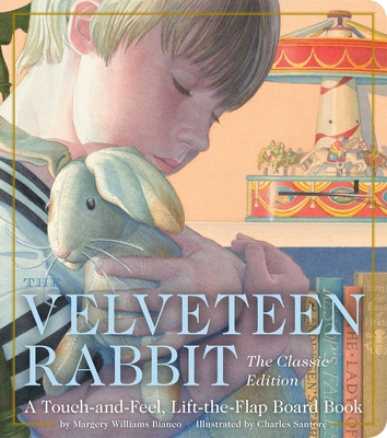 The Velveteen Rabbit Touch-and-Feel Board Book: The Classic Edition Cover Image