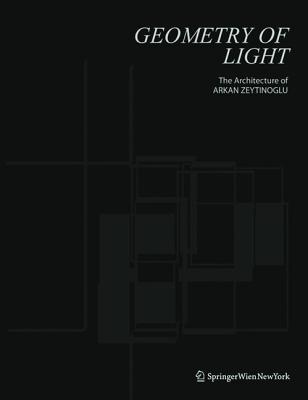 Geometry of Light: The Architecture of Arkan Zeytinoglu Cover Image