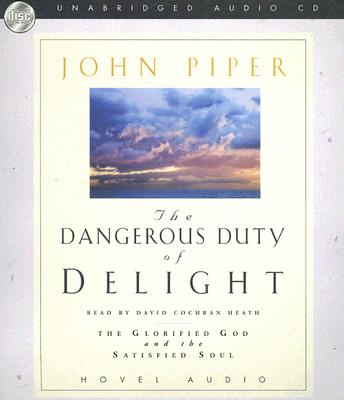 The Dangerous Duty of Delight: The Glorified God and the Satisfied Soul Cover Image