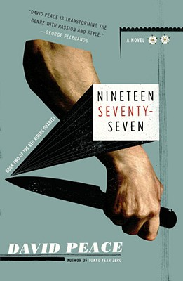 Nineteen Seventy-Seven: The Red Riding Quartet, Book Two Cover Image