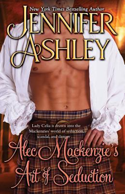 Alec Mackenzie's Art of Seduction: Mackenzies Series Cover Image