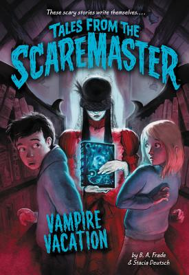 Cover for Vampire Vacation (Tales from the Scaremaster #5)