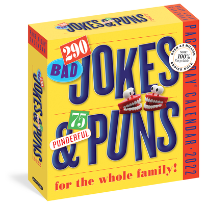 290 Bad Jokes & 75 Punderful Puns Page-A-Day Calendar 2022: Hilarious Puns, Knock-Knock Jokes, Silly Stories, and Riddles That Last a Year. Cover Image