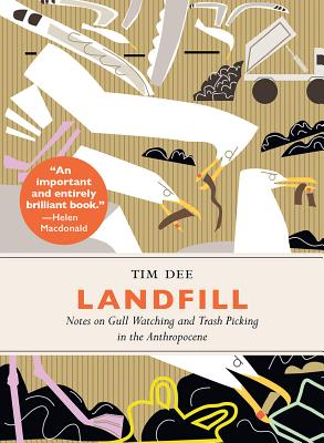 Landfill: Notes on Gull Watching and Trash Picking in the Anthropocene Cover Image