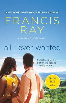 All I Ever Wanted: A Grayson Friends Novel Cover Image