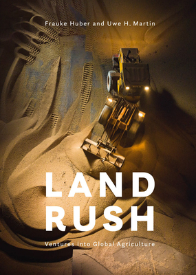 Landrush: Ventures Into Global Agriculture Cover Image