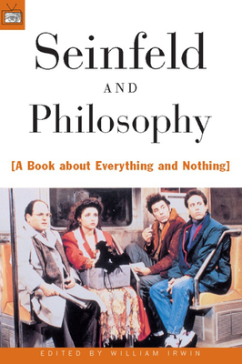 Seinfeld and Philosophy: A Book about Everything and Nothing (Popular Culture and Philosophy #1) Cover Image