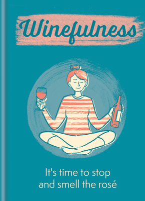 Winefulness: It's time to stop and smell the rosé Cover Image
