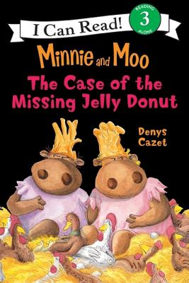 Minnie and Moo: The Case of the Missing Jelly Donut (I Can Read Level 3) Cover Image