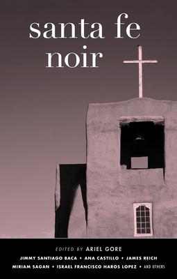 Santa Fe Noir (Akashic Noir) Cover Image