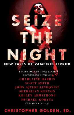 Seize the Night: New Tales of Vampiric Terror Cover Image