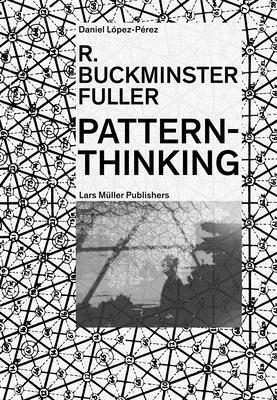 R. Buckminster Fuller: Pattern-Thinking Cover Image