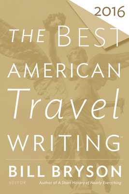 The Best American Travel Writing 2016 (The Best American Series ®) Cover Image