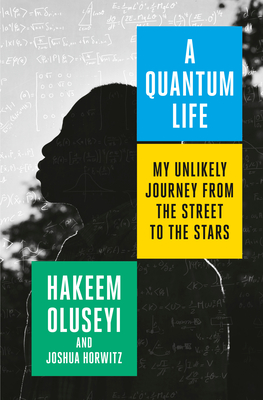 A Quantum Life: My Unlikely Journey from the Street to the Stars Cover Image