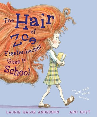 The Hair of Zoe Fleefenbacher Goes to School Cover