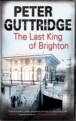 The Last King of Brighton Cover