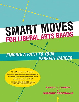 Smart Moves for Liberal Arts Grads: Finding a Path to Your Perfect Career Cover Image