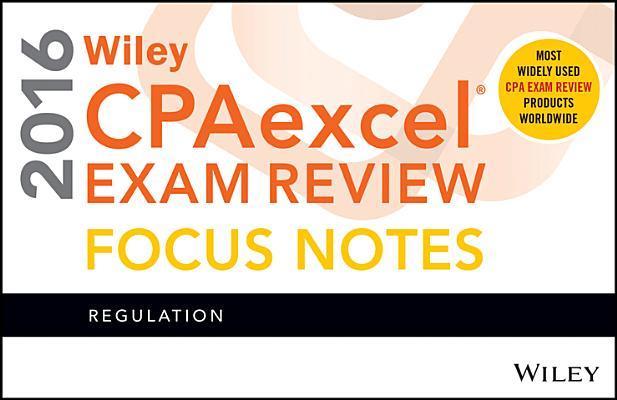 Wiley Cpaexcel Exam Review 2016 Focus Notes: Regulation Cover Image