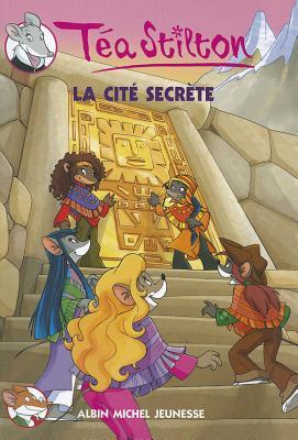 La Cite Secrete N3 (Geronimo Stilton: Thea Stilton #4) Cover Image