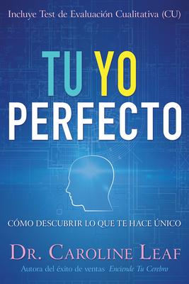 Tu Yo Perfecto: Cómo Descubrir Lo Que Te Hace Único Cover Image