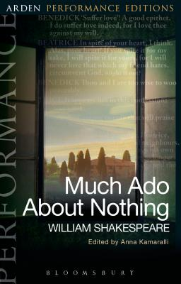 Much ADO about Nothing: Arden Performance Editions Cover Image