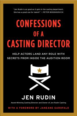 Confessions of a Casting Director: Help Actors Land Any Role with Secrets from Inside the Audition Room Cover Image