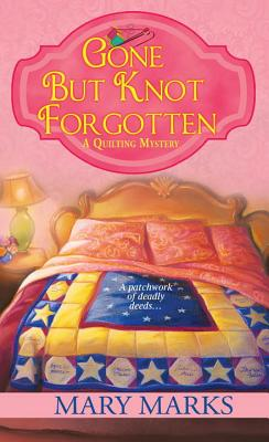 Gone but Knot Forgotten (A Quilting Mystery #3) Cover Image
