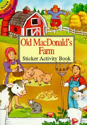 Old Macdonald's Farm Sticker Activity Book (Dover Little Activity Books) Cover Image