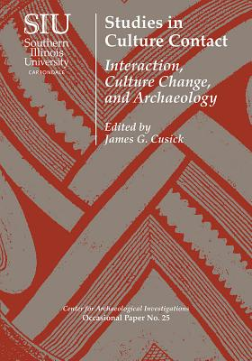 Studies in Culture Contact: Interaction, Culture Change, and Archaeology Cover Image