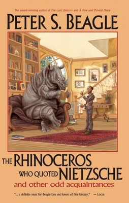 The Rhinoceros Who Quoted Nietzsche and Other Odd Acquaintances Cover Image