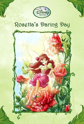 Rosetta's Daring Day (Disney Fairies) Cover
