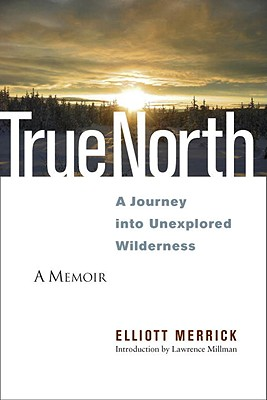 True North: A Journey into Unexplored Wilderness Cover Image