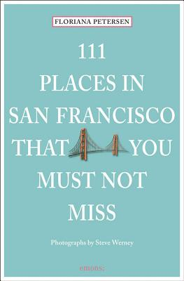 111 Places in San Francisco That You Must Not Miss Updated and Revised Cover Image