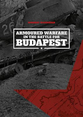 Armoured Warfare in the Battle for Budapest Cover Image