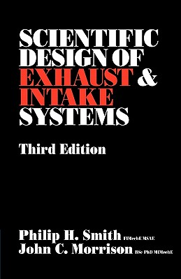 Scientific Design of Exhaust and Intake Systems (Engineering and Performance) Cover Image