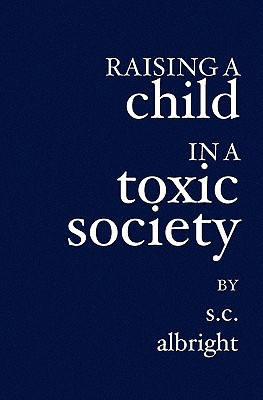 Raising a Child in a Toxic Society Cover Image