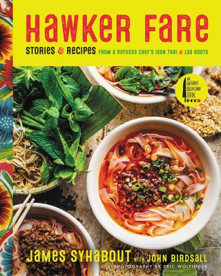 Hawker Fare: Stories & Recipes from a Refugee Chef's Isan Thai & Lao Roots Cover Image