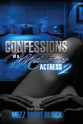 Confessions of a Mattress Actress 2: Based on Real Life Events Cover Image