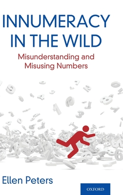 Innumeracy in the Wild: Misunderstanding and Misusing Numbers Cover Image