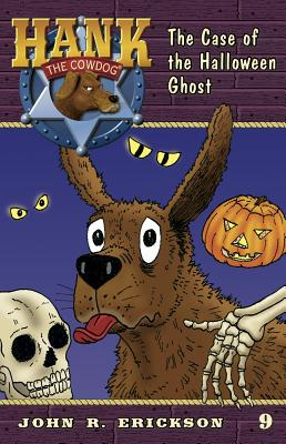 The Case of the Halloween Ghost (Hank the Cowdog #9) Cover Image