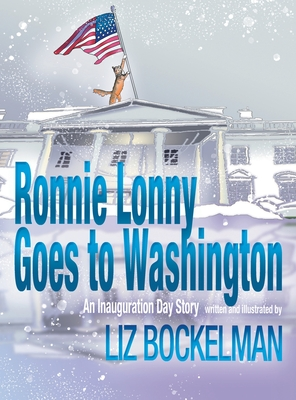 Ronnie Lonny Goes to Washington: An Inauguration Day Story (American Holiday #5) Cover Image