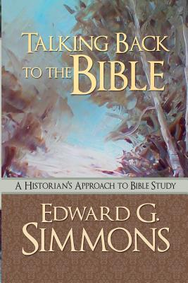 Talking Back to the Bible: A Historian's Approach to Bible Study Cover Image