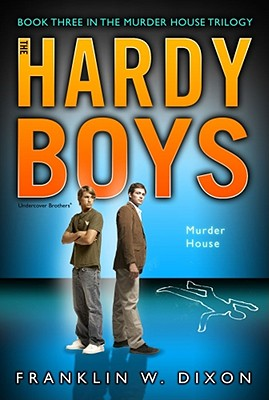 Murder House: Book Three  in the Murder House Trilogy (Hardy Boys (All New) Undercover Brothers #24) Cover Image