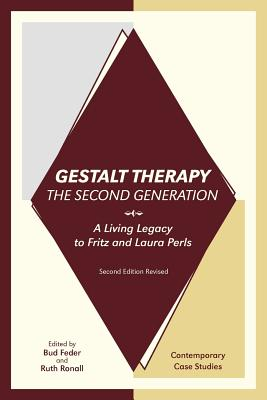 Gestalt Therapy, the Second Generation: A Living Legacy to Fritz and Laura Perls Cover Image