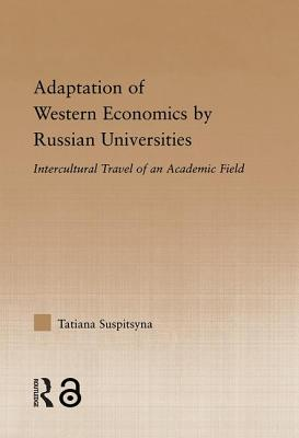 Adaptation of Western Economics by Russian Universities: Intercultural Travel of an Academic Field (Studies in Higher Education) Cover Image