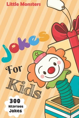 Jokes for kids: 300 of the silliest and funniest Jokes to make your kids and family laugh out loud- The best hillarious Jokes, Tricky Cover Image