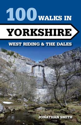 100 Walks in Yorkshire: West Riding and the Dales Cover Image