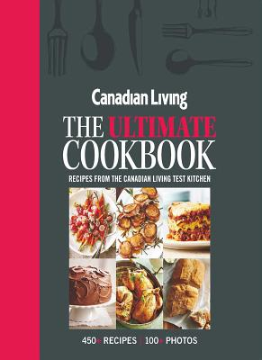 Canadian Living: The Ultimate Cookbook Cover Image