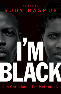I'm Black. I'm Christian. I'm Methodist. Cover Image